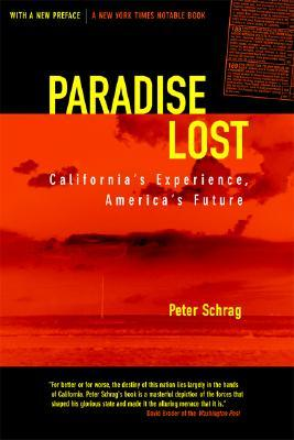 Paradise Lost: California's Experience, America's Future, Updated with a New Preface