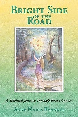 Bright Side Of The Road: A Spiritual Journey Through Breast Cancer