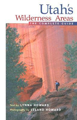 Utah's Wilderness Areas: The Complete Guide