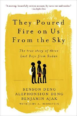They Poured Fire on Us From the Sky by Benson Deng