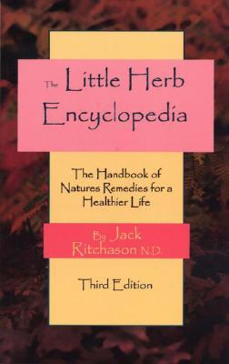 Little Herb Encyclopedia: The Handbook of Natures Remedies for a Healthier Life