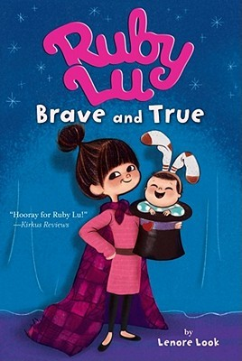 Ruby Lu, Brave and True by Lenore Look