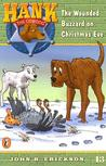 The Wounded Buzzard on Christmas Eve (Hank the Cowdog, #13)