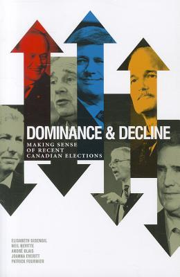 Dominance & Decline: Making Sense of Recent Canadian Elections