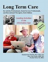Long-Term Care for Activity Professionals, Social Services Professionals, and Recreational Therapists Sixth Edition