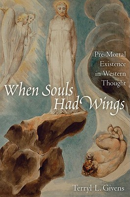 When Souls Had Wings: Pre-Mortal Existence in Western Thought