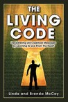 The Living Code - Deciphering Life's Spiritual Messages by Learning to Live from the Heart