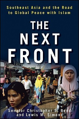 The Next Front: Southeast Asia and the Road to Global Peace with Islam