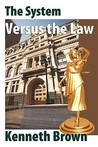 The System Versus the Law