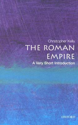 The Roman Empire by Christopher     Kelly