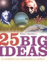25 Big Ideas: The Science that's Changing our World