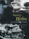Bagration to Berlin: The Final Air Battles in the East 1944 - 1945