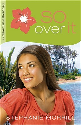 So Over It by Stephanie Morrill