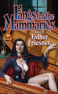 Fangs for the Mammaries by Esther M. Friesner