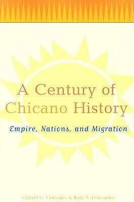 A Century of Chicano History: Empire, Nations, and Migration