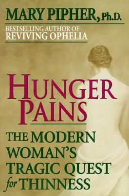 Hunger Pains by Mary Pipher