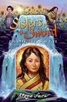 Journey Through Fire (Sisters of the Sword, #3)
