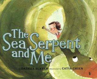 The Sea Serpent and Me by Dashka Slater