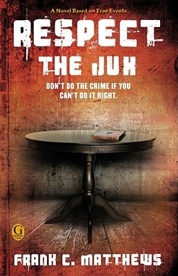 Respect the Jux by Frank C. Matthews