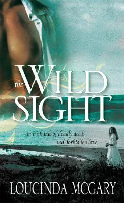The Wild Sight by Loucinda McGary