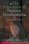 The Education of Patience Goodspeed (Patience Goodspeed, #2)