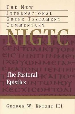 The Pastoral Epistles (New International Greek Testament Commentary )