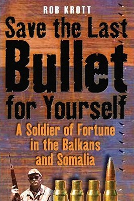 Save the Last Bullet for Yourself by Rob Krott