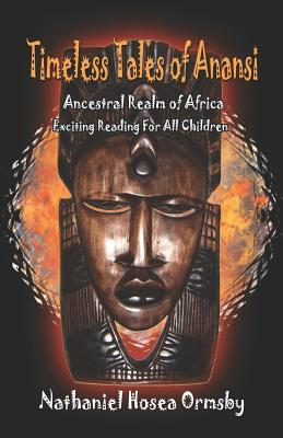 Timeless Tales of Anansi: Ancestral Realm of Africa