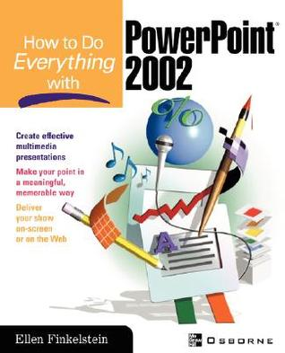 How to Do Everything with PowerPoint 2002 by Ellen Finkelstein