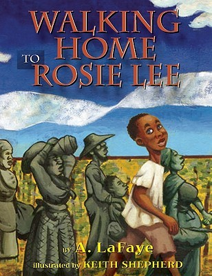 Walking Home to Rosie Lee by A. LaFaye