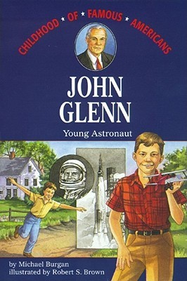 John Glenn: Young Astronaut (Childhood of Famous Americans)