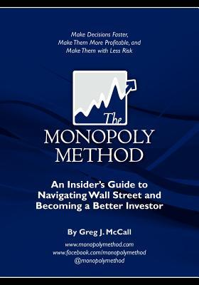 The Monopoly Method by Greg J. McCall