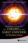 Introduction To The Theory Of The Early Universe by Dmitry S. Gorbunov