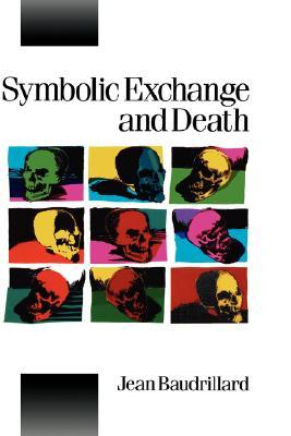 Symbolic Exchange and Death by Jean Baudrillard