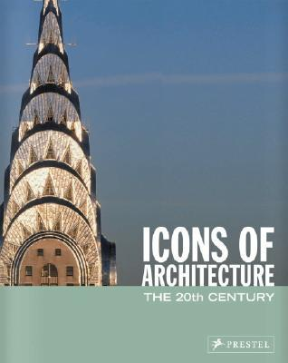 Icons of Architecture: The 20th Century