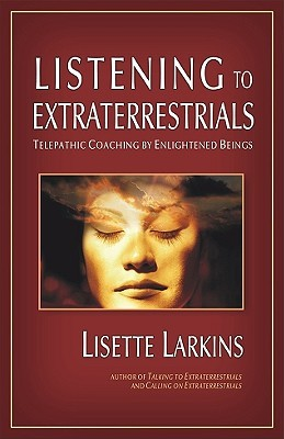 Listening to Extraterrestrials by Lisette Larkins