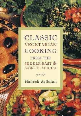 Classic Vegetarian Cooking by Habeeb Salloum