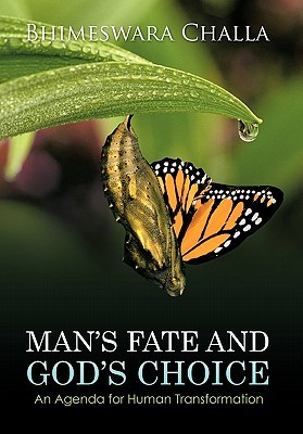 Man's Fate and God's Choice: An Agenda for Human Transformation