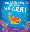 The Little Fish who cried Shark! (a pop-up book with bite!)