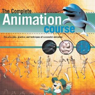 The Complete Animation Course by Chris Patmore