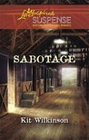 Sabotage (Steeple Hill Love Inspired Suspense #202)