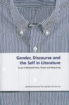 Gender, Discourse and the Self in Literature: Issues in Mainland China, Taiwan, and Hong Kong