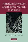 American Literature and the Free Market, 1945-2000