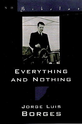 Everything and Nothing by Jorge Luis Borges