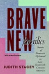 Brave New Families: Stories of Domestic Upheaval in Late-Twentieth-Century America
