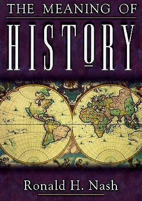 The Meaning of History by Ronald H. Nash