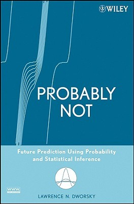 Probably Not: Future Prediction Using Probability and Statistical Inference