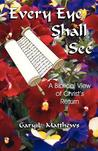 Every Eye Shall See: A Biblical View of Christ's Return