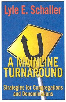 A Mainline Turnaround: Strategies for Congregations and Denominations