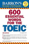 600 Essential Words for the TOEIC [With 2 Audio CDs]